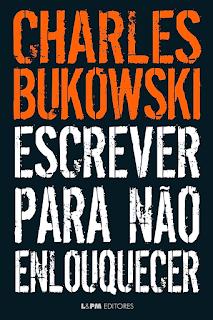 Charles Bukowski – Escrever para não enlouquecer