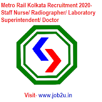 Metro Rail Kolkata Recruitment 2020, Staff Nurse, Radiographer, Laboratory Superintendent, Doctor