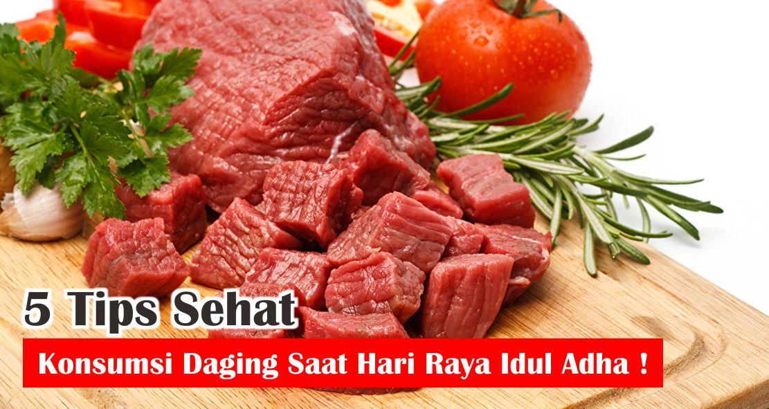 5 Tips Sehat Konsumsi Daging Saat Hari Raya Idul Adha !