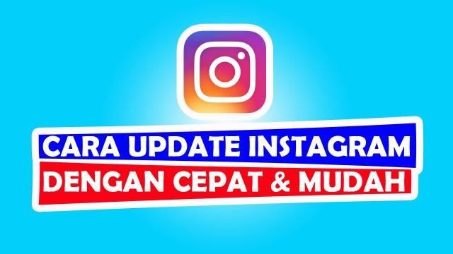 Cara Mudah Update Instagram di Android dan Iphone