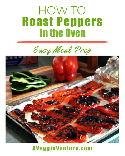 How to Roast Peppers in the Oven, tips & techniques ♥ AVeggieVenture.com. Easy Meal Prep. Vegan.