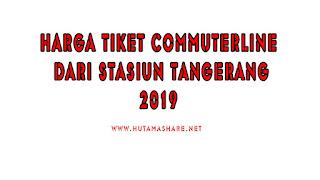Harga Tiket Commuterline Dari Stasiun Tangerang Terbaru 2019