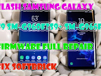 Tutorial Cara Flash Samsung Galaxy S9 SM-G960F│S9+ SM-G965F Dengan Firmware Full Repair Fix Softbrick