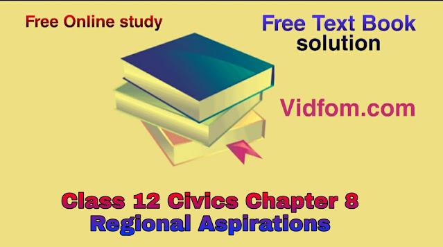 Class 12 Civics Chapter 8 Regional Aspirations