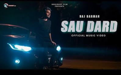 Raj Barman - Sau Dard Hai Lyrics - Hindilyricszone.in