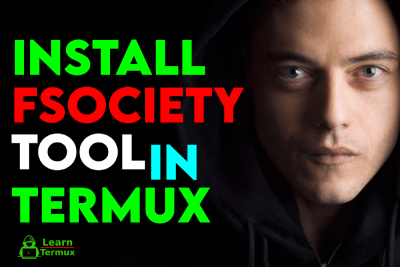 How to Install and Use Fsociety-Tool In Termux - 2020