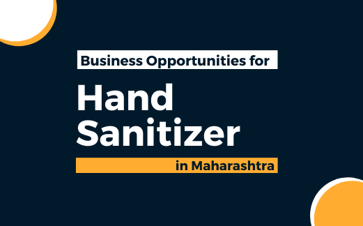 Business Opportunities for Hand Sanitizer Products in Maharashtra