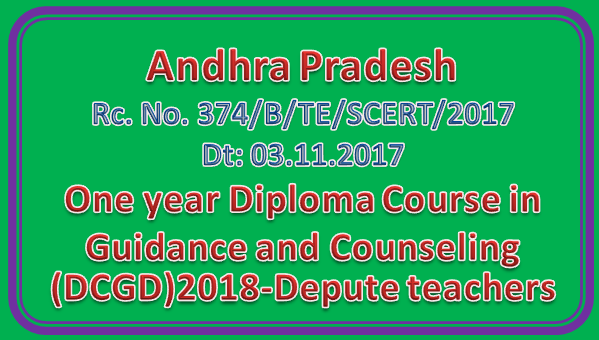 S.E- SCERT, AP- One year Diploma Course in Guidance and Counseling (DCGD)2018-Depute teachers -Req-Reg
