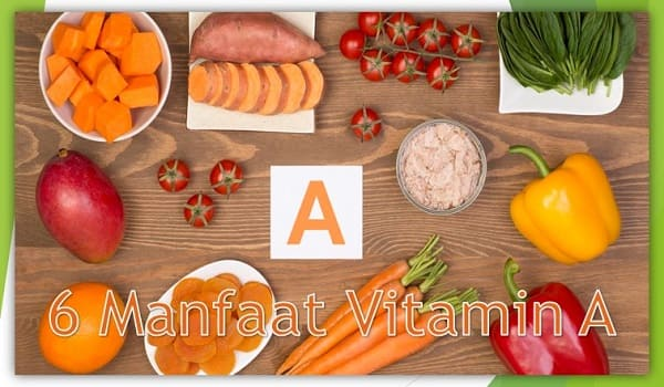 6 Manfaat Vitamin A