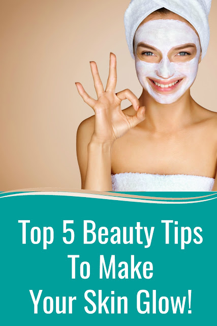 Top Five Beauty Tips To Make Your Skin Glow, By Barbies Beauty Bits