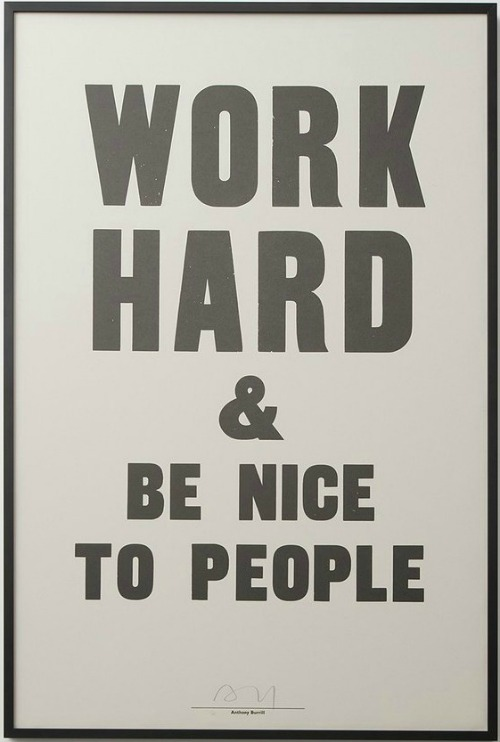 work hard and be nice to people art