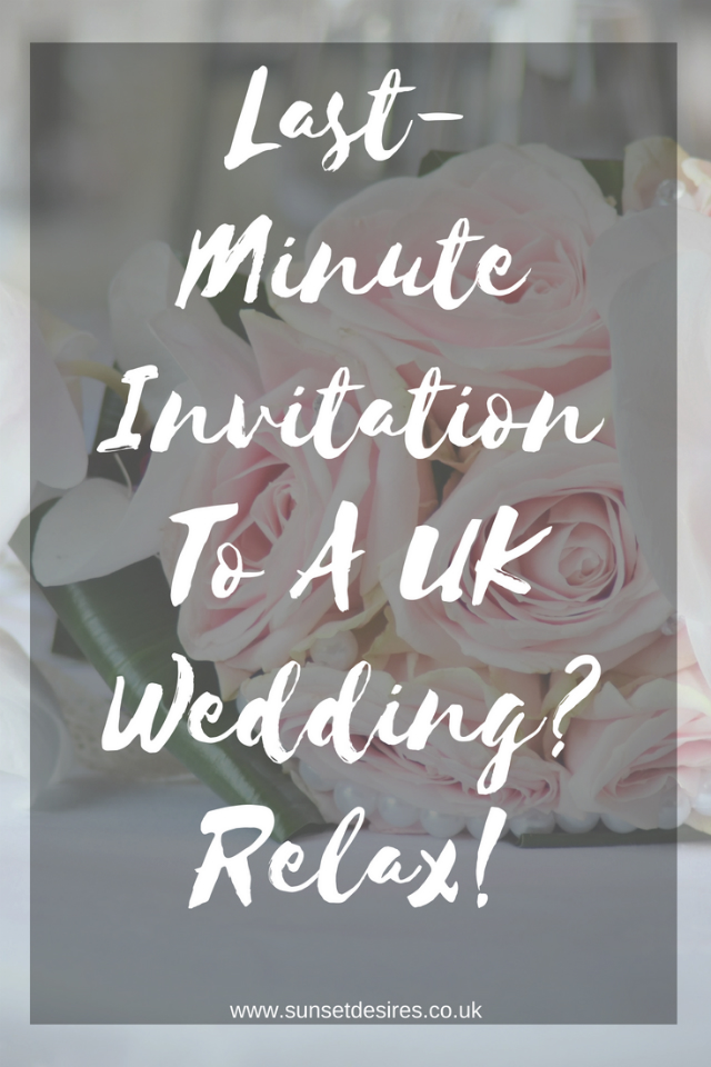 Banner saying Last-Minute Invitation To A UK Wedding? Relax! with a rose bouquet background