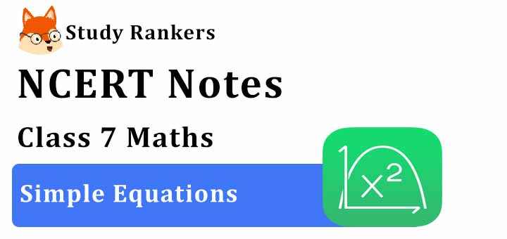 Chapter 4 Simple Equations Class 7 Notes Maths