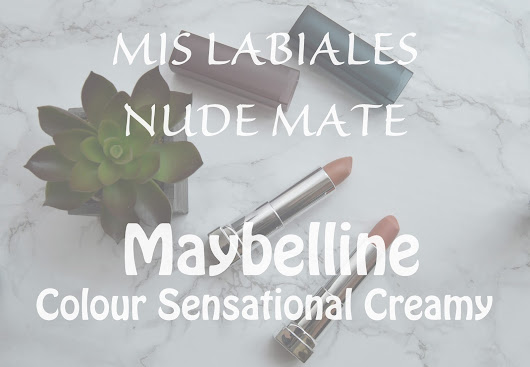 Mis Labiales Nude Mate - Maybelline Colour Sensational Creamy