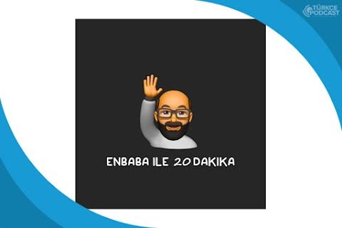 EnBaba ile 20 Dakika Podcast