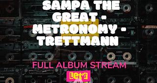 Release Friday | Sampa The Great - Metronomy - Trettmann | Im Full Album Stream