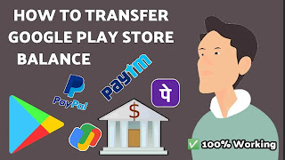 how to transfer google play balance to bank account, google pay, Phone pepaytm or paypal