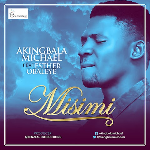 "[Download Music] ""Misimi"" - Micheal Akingbala"