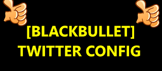 [BLACKBULLET] TWITTER CONFIG
