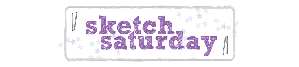 Sketch Saturday