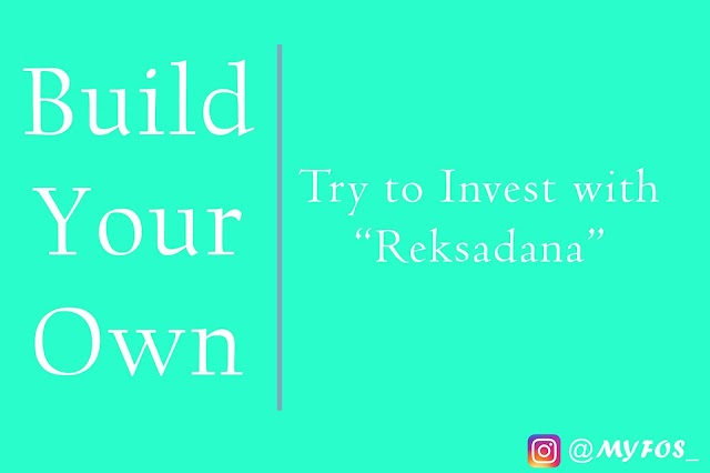 Build Your Own: Try to Invest with Reksadana