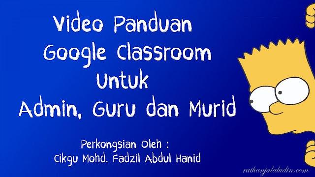 Video Panduan Google Classroom Untuk Admin, Guru & Murid
