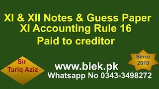 XI Accounting Rule 16 Paid to creditor www.biek.pk