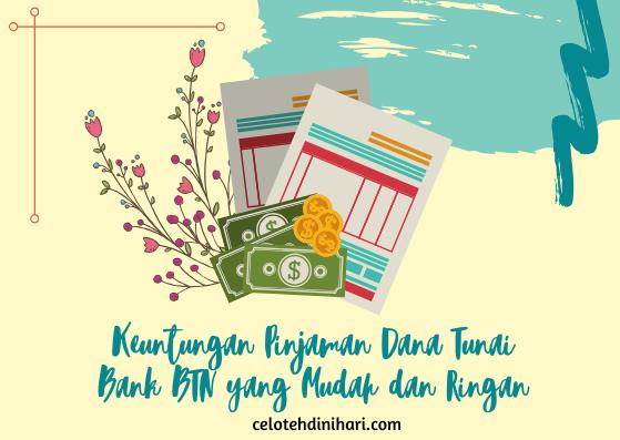 Keuntungan Pinjaman Dana Tunai Bank BTN yang Mudah dan Ringan