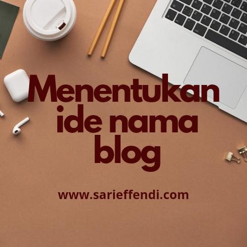 Langkah Menentukan Ide Nama Blog