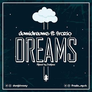 DOWNLOAD MP3 : DAMIDREAMS Ft FROZIO -- DREAMS