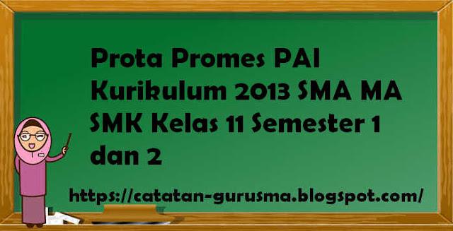 Prota Promes PAI Kurikulum 2013 SMA MA SMK Kelas 11 Semester 1 dan 2