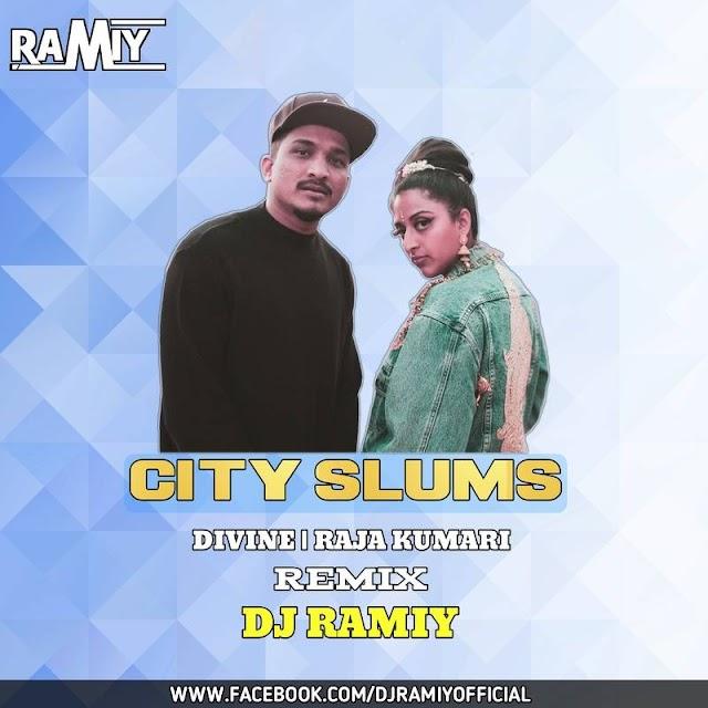 CITY SLUMS DIVINE RAJA KUMARI REMIX DJ RAMIY