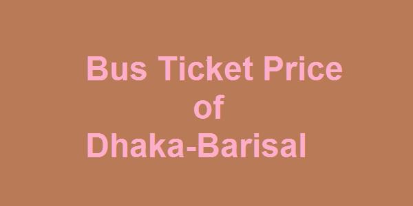 Dhaka-Barisal Bus Fares