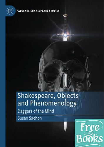 Shakespeare, Objects And Phenomenology: Daggers Of The Mind