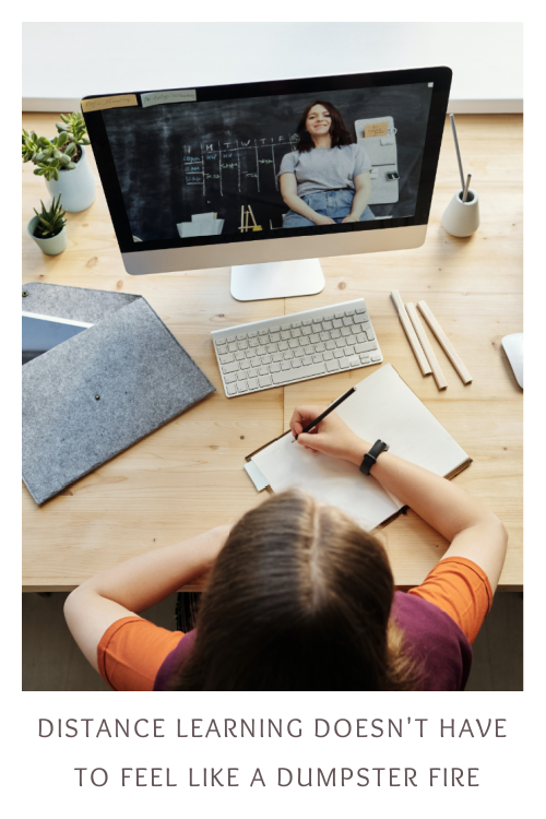 Distance Learning doesn't have to feel like a dumpster fire. Here's how to make it better #homeschool #distancelearning #covidschooling #homeschooling