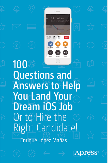 100 Questions and Answers to Help You Land Your Dream iOS Job Or to Hire the Right Candidate