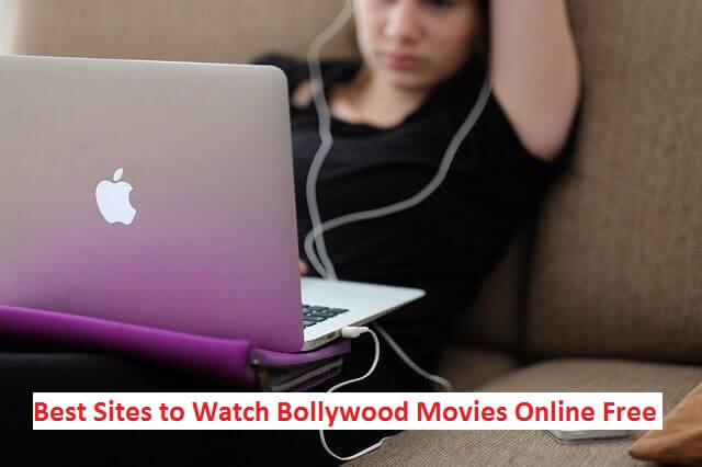10 Best Sites to Watch Bollywood Movies Online Free in 2021