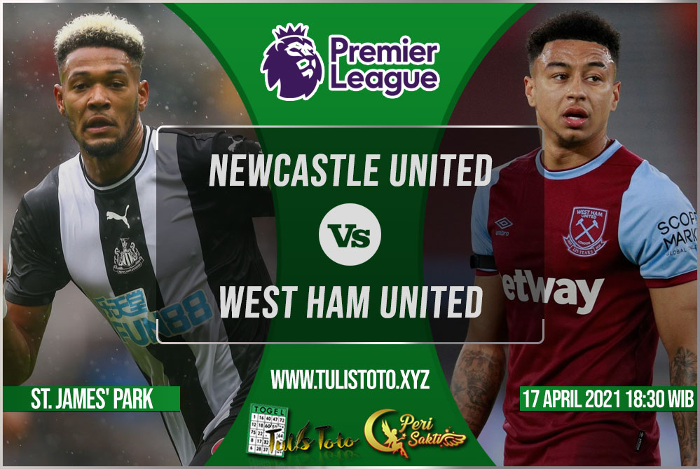 Prediksi Newcastle United vs West Ham United 17 April 2021