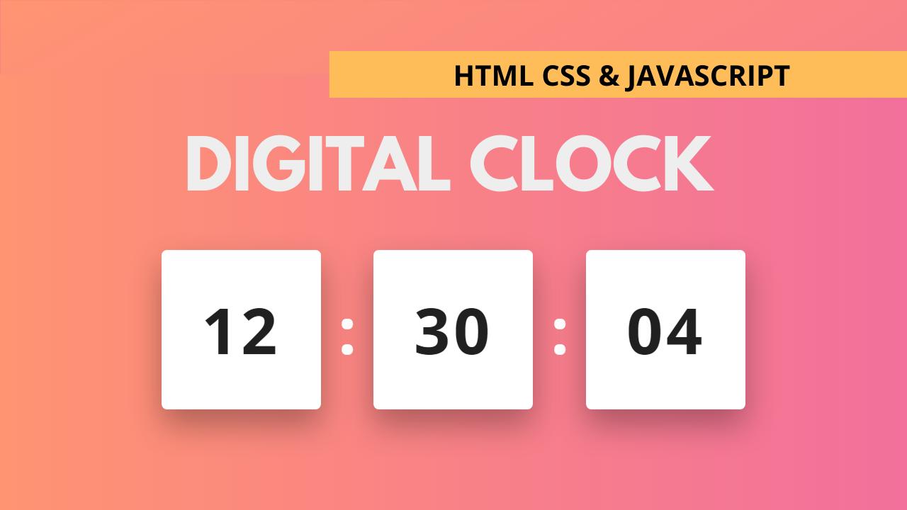 How to Build a Digital Clock using JavaScript