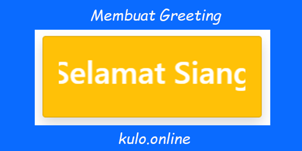 Cara Membuat Greeting Di Blogger Atau Website
