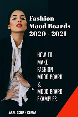 2020 -2021 How to make a fashion mood board, mood board examples, labelashishkumar