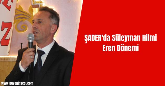 ŞADER'da Süleyman Hilmi Eren Dönemi