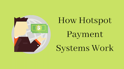 How Hotspot Payment Systems Work