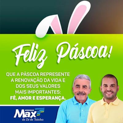 VEREADOR MAX DE ZÉ DE TOINHO DESEJA UMA FELIZ PÁSCOA AO POVO DE RIBEIRÓPOLIS.