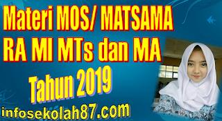 Materi MOS/ MATSAMA RA MI MTs dan MA Tahun 2019