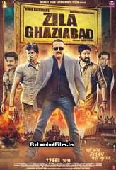 Zila Ghaziabad (2013) Hindi Full Movie Download 1080p 720p 480p