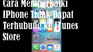 Cara Memperbaiki IPhone Tidak Dapat Terhubung ke ITunes Store 1