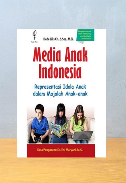 MEDIA ANAK INDONESIA, Dede Lilis Ch., S.sos., M.Si