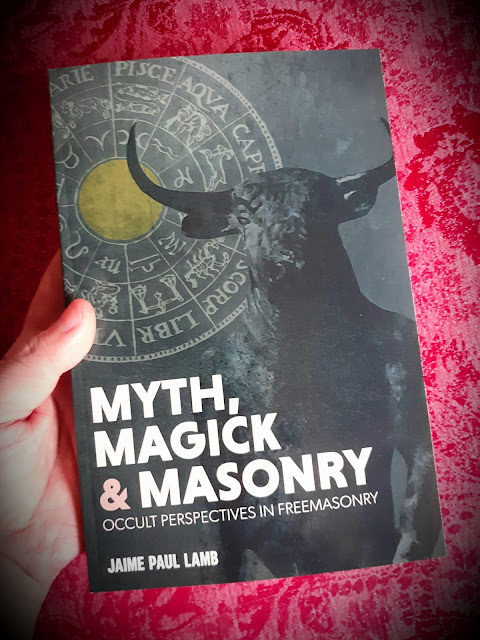 Myth, Magick and Masonry. Occult Perspectives in Freemasonry. Jaime Paul Lamb