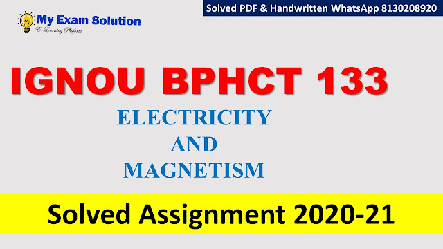 BPHCT 133 BPHCT 133 ELECTRICITY AND MAGNETISM  Solved Assignment 2020-21